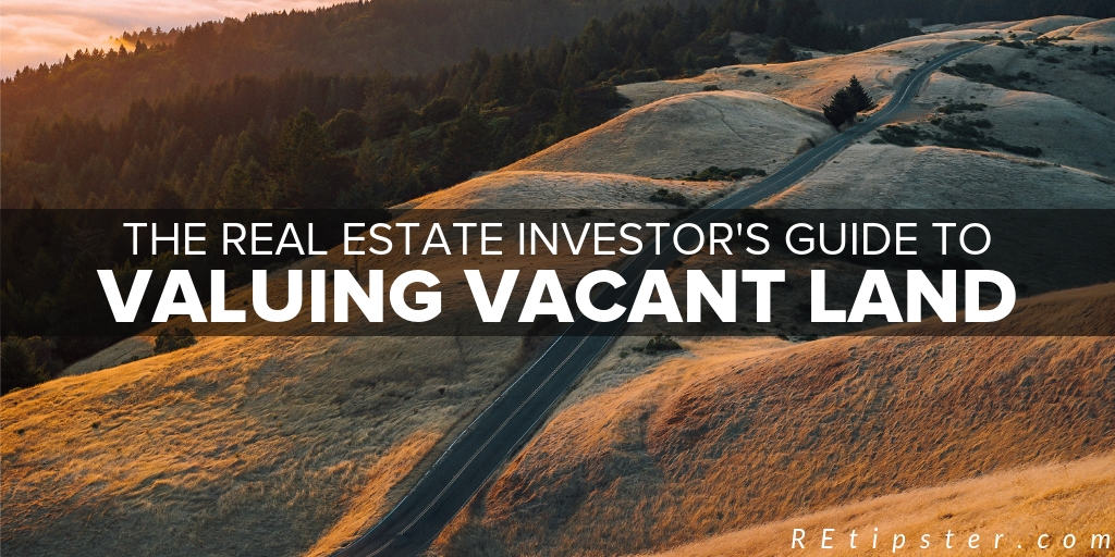 real estate investor's guide to valuing vacant land