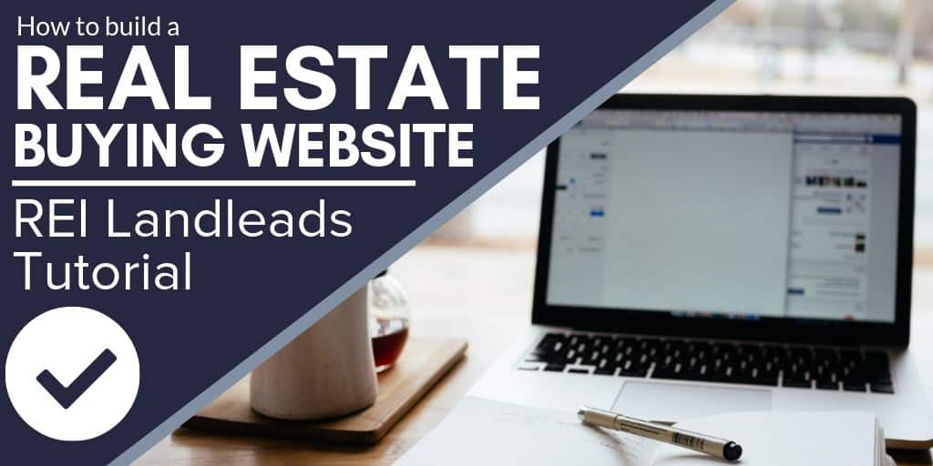 REI Landleads Tutorial Part 2 Buying Website
