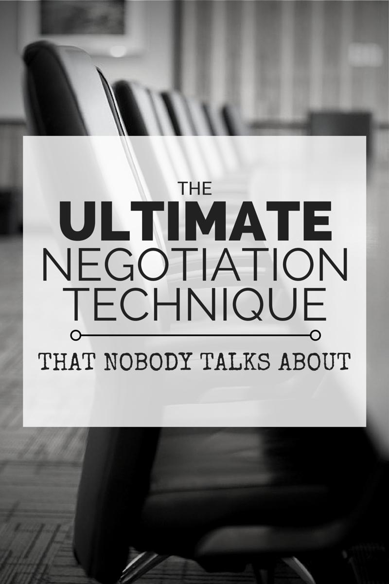 The Ultimate Negotiation Technique