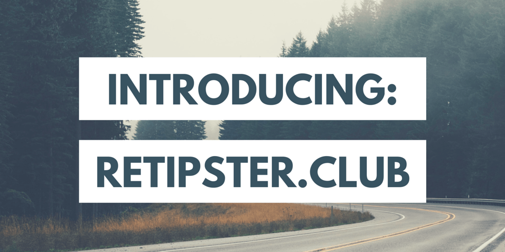 introducing retipster.club