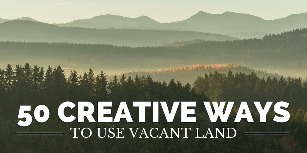 50 Surprisingly Creative Uses For Vacant Land Retipster