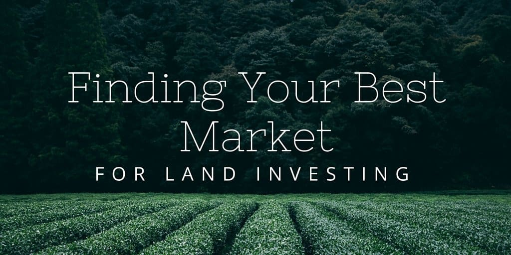 Finding Your Best Market For Land Investing Retipster