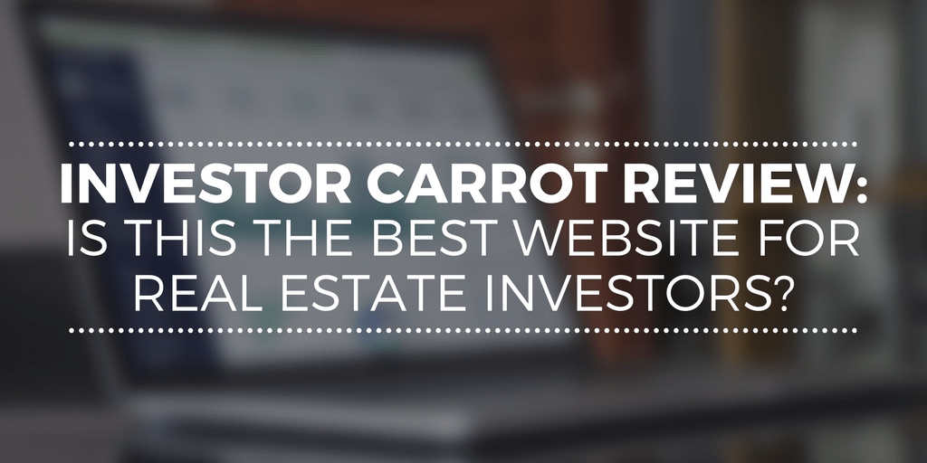 Investor Carrot Review Is This The Best Website For Real Estate