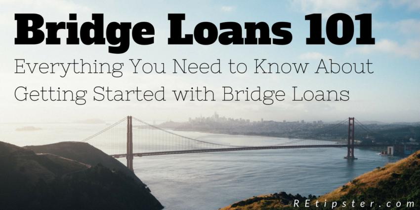 Bridge Loans 101: The A - Z Guide to Bridge Financing - REtipster.com