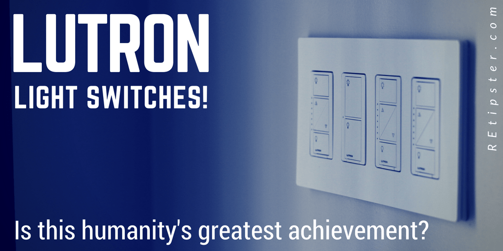 Lutron Light Switches: Is This Humanity's Greatest Achievement?