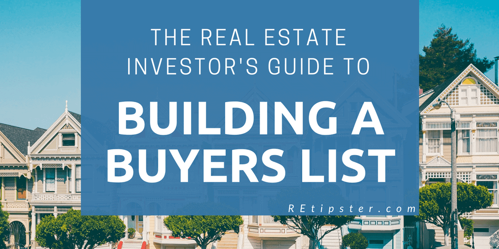 real estate investor's guide to building a buyers list