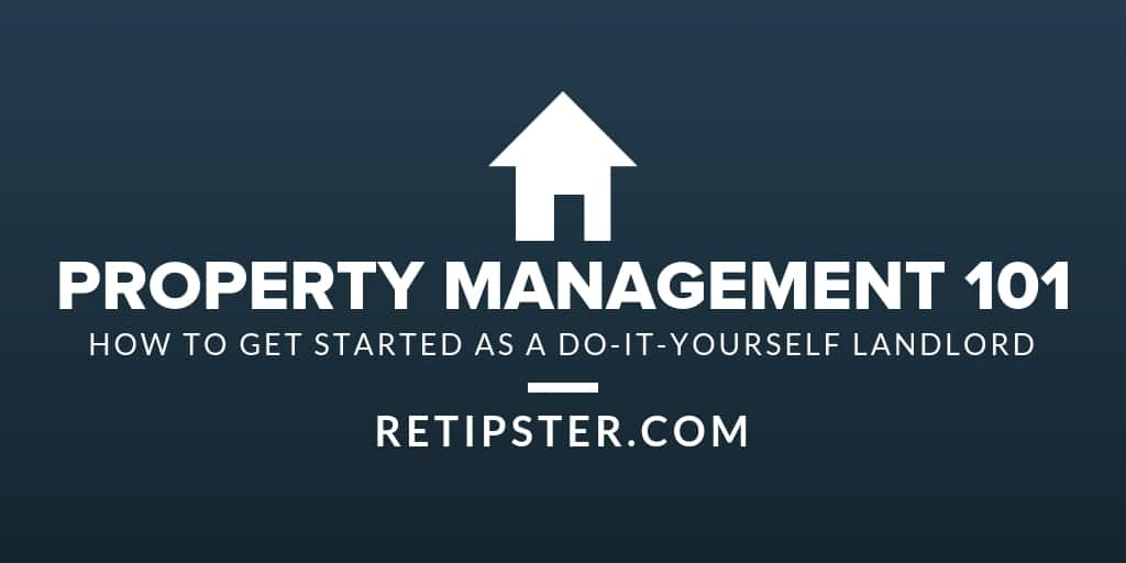 Property Management 101: How to Get Started as a Do-It-Yourself