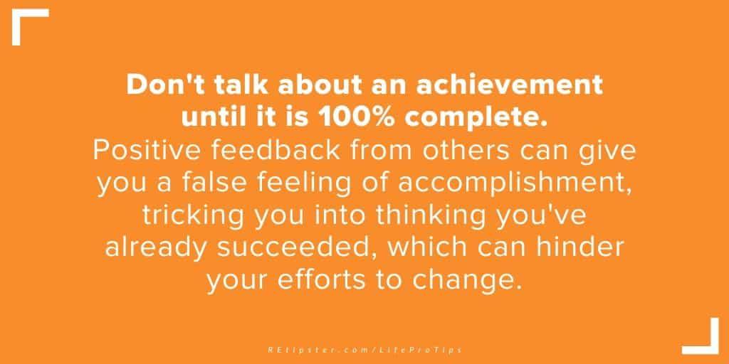 LifeProTip15 - don't talk about an achievement until it's complete