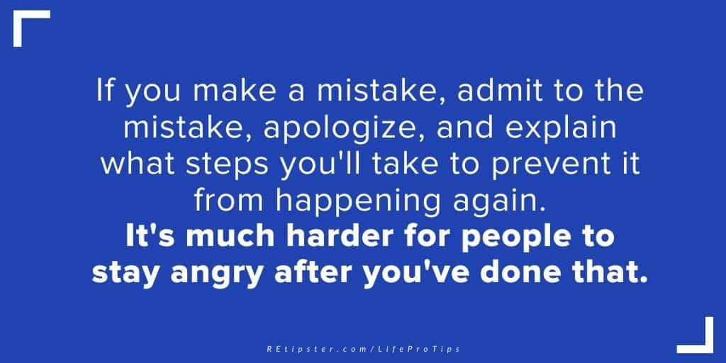 LifeProTips16 - if you make a mistake admit it